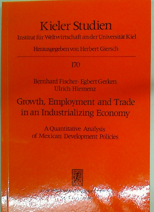 Growth, Employment, and Trade in an Industrializing Economy. A Quantitative Analysis of Mexican Development Policies.