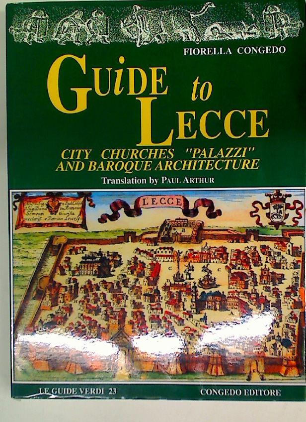 Guide to Lecce. City Churches, Palazzi, and Baroque Architecture.