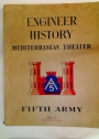 Engineer History. Mediterranean Theater. Fifth Army Volume 1.
