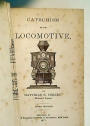 Catechism of the Locomotive.