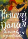 Renoir's Dancer. The Secret Life of Suzanne Valadon.