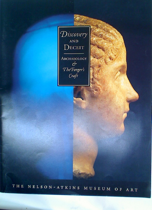 Discovery and Deceit. Archaeology and the Forger's Craft.