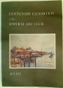Centenary Exhibition of the Ipswich Art Club 1874 - 1974.