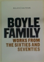 Boyle Family. Works from the Sixties and Seventies.