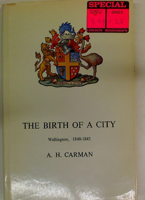 The Birth of a City. Wellington, 1840 - 1843.