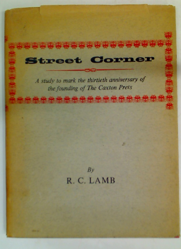 Street Corner. A Study to Mark the Thirteenth Anniversary of the Founding of the Caxton Press.