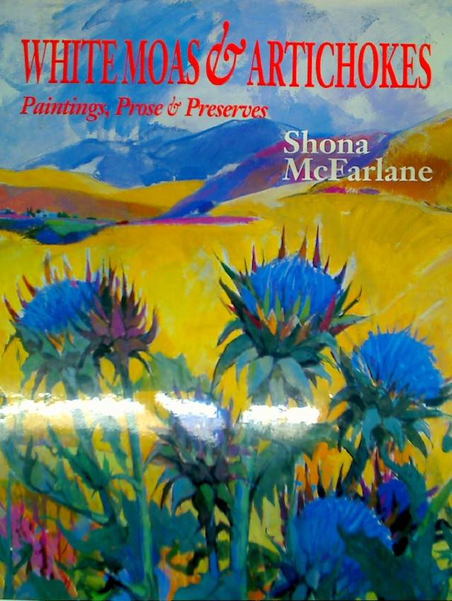 Whitemoas and Artichokes. Paintings, Prose, and Preserves.