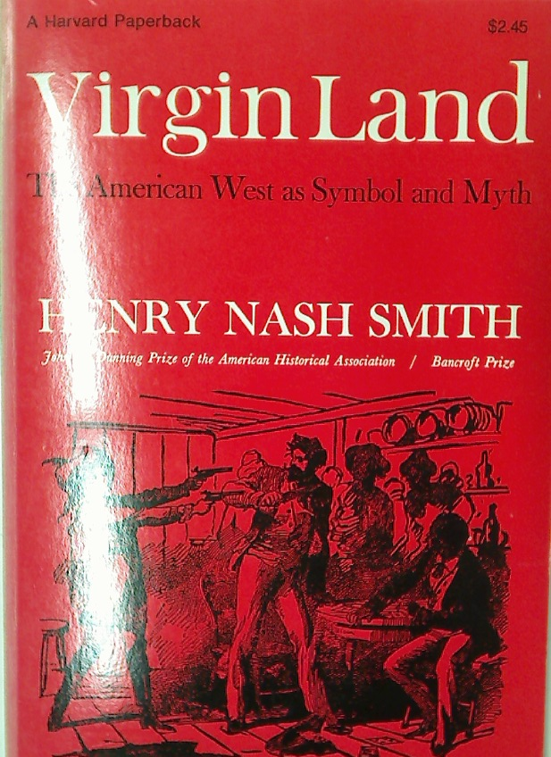 Virgin Land. The American West as Symbol and Myth.