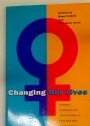Changing Our Lives. Women Working in the Women's Liberation Movement 1970 - 1990.