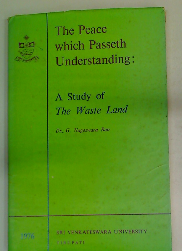The Peace Which Passeth Understanding. A Study of The Waste Land.