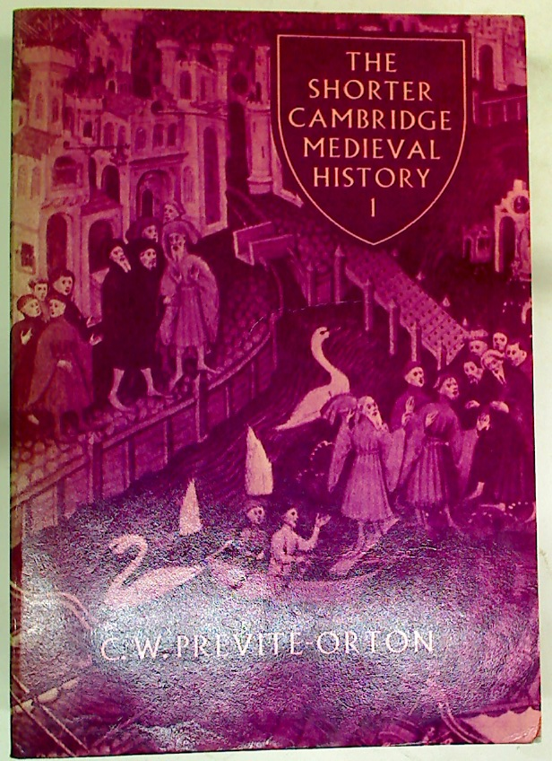 The Shorter Cambridge Medieval History, Volume 1.