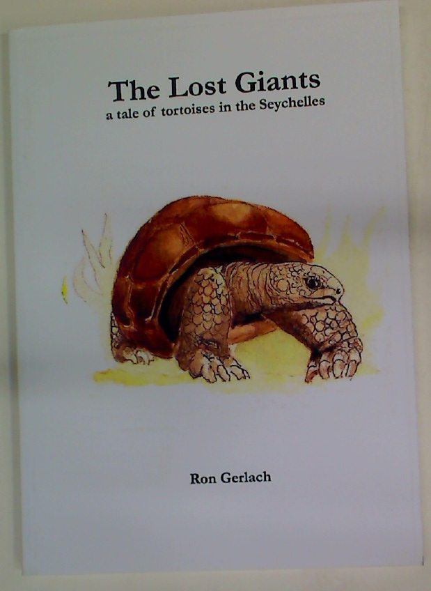 The Lost Giants. A Tale of Tortoises in the Seychelles.