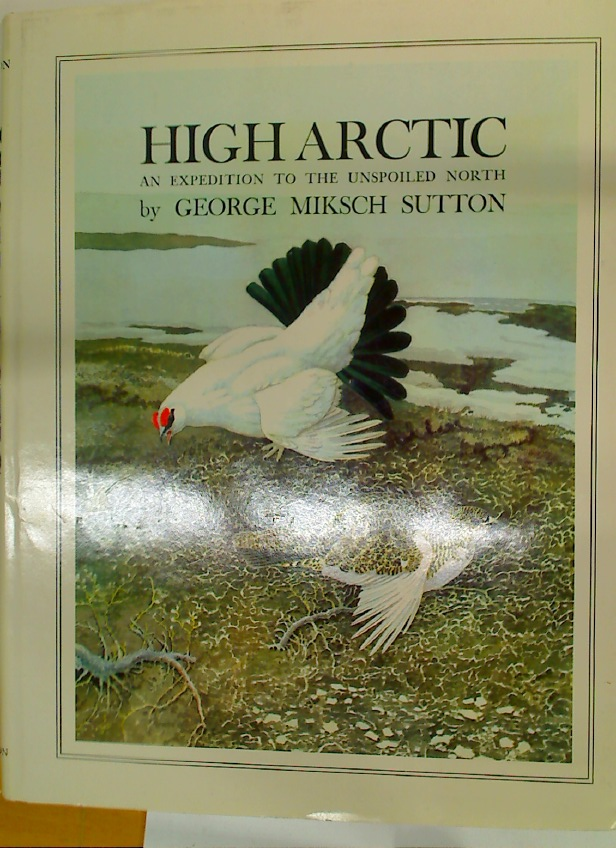 High Arctic. An Expedition to the Unspoiled North.