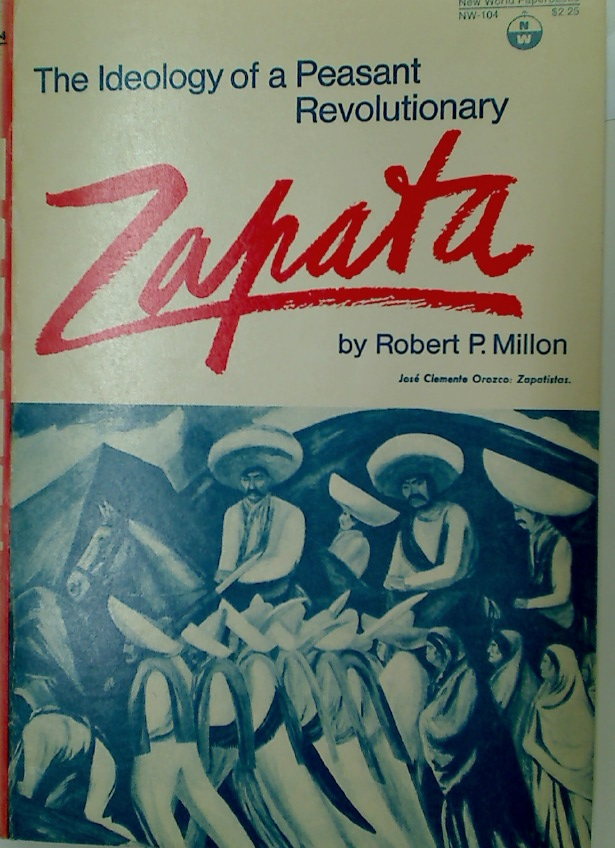 Zapata: The Ideology of a Peasant Revolutionary.
