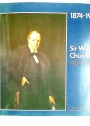 Sir Winston Churchill, 1874-1974: An Exhibition to Commemorate the Centenary of the Birth of Sir Winston Churchill.