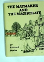 The Matmaker and the Magistrate. (Long Melford 1885).
