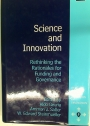 Science and Innovation. Rethinking the Rationales for Funding and Governance.