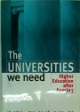 The Universities We Need. Higher Education After Dearing.