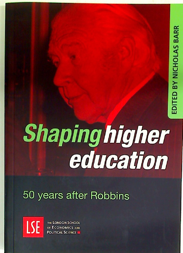 Shaping Higher Education. 50 Years After Robbins.