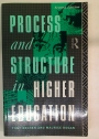 Process and Structure in Higher Education.