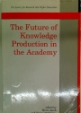 The Future of Knowledge Production in the Academy.