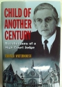 Child of Another Century. Recollections of a High Court Judge.