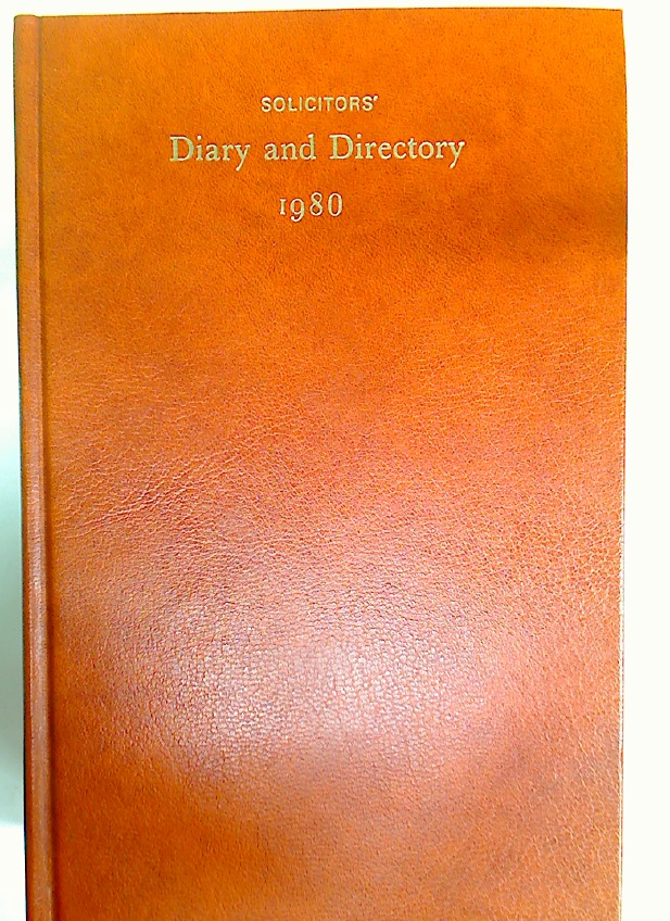 The Solicitor's Diary 1980. Almanac and Legal Directory Incorporating the Law Society Lists of Practising Solicitors.