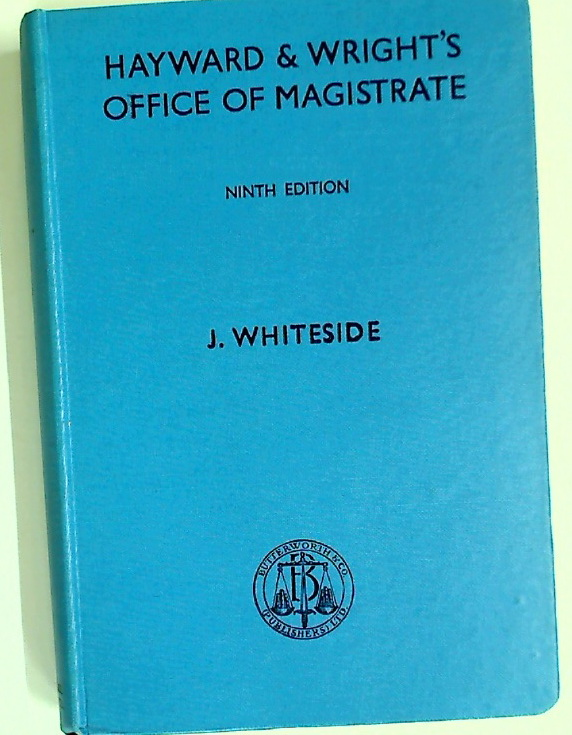 Hayward and Wright's Office of Magistrate. Ninth Edition.