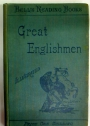 Short Lives of Great Englishmen. An Historical Reading Book for Schools.