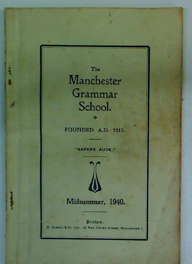 The Manchester Grammar School. Midsummer 1940.