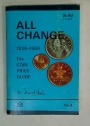 All Change 1838 - 1969. The Coin Price Guide.