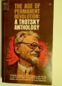 The Age of Permanent Revolution: A Trotsky Anthology.