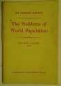 The Problems of World Population.