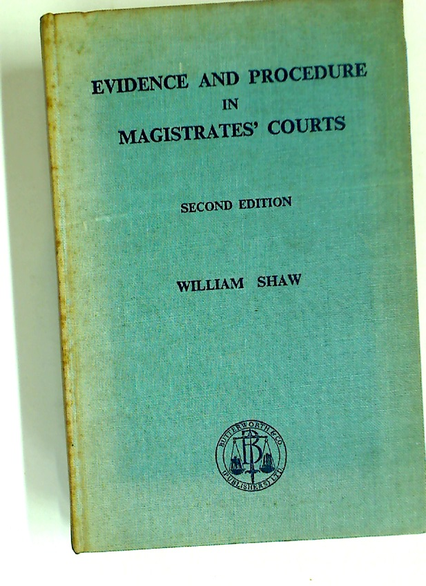 Evidence and Procedure in Magistrates' Courts.