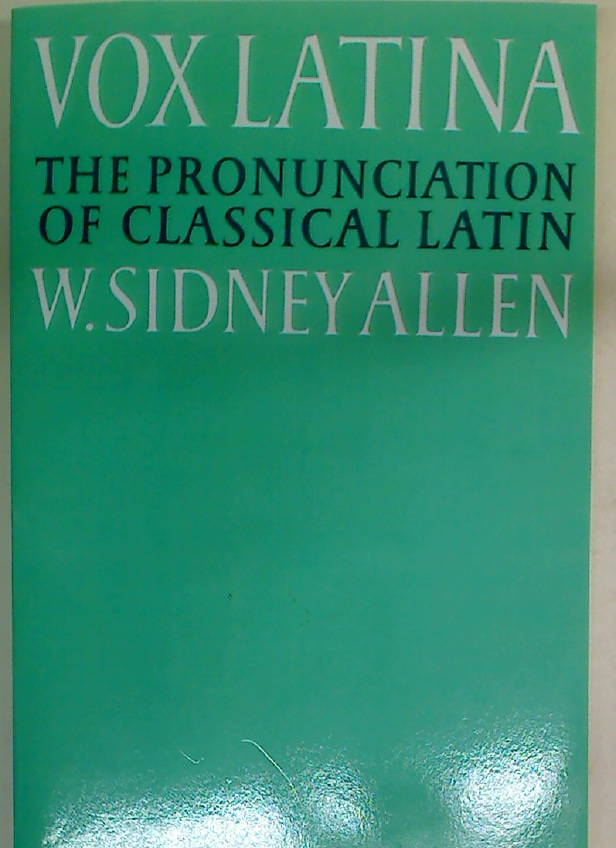 Vox Latina. The Pronunciation of Classical Latin.
