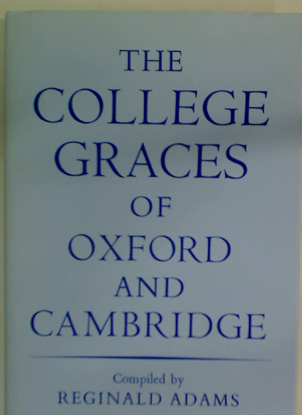 The College Graces of Oxford and Cambridge.