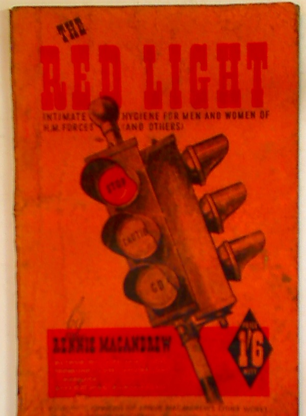The Red Light. Intimate Hygiene for Men and Women of H M Forces (and Others)