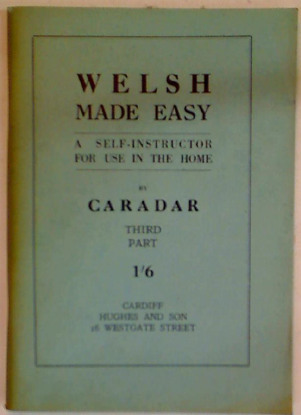 Welsh Made Easy. A Self-Instructor For Use in the Home. Parts 1, 2, and 3. Complete Set.