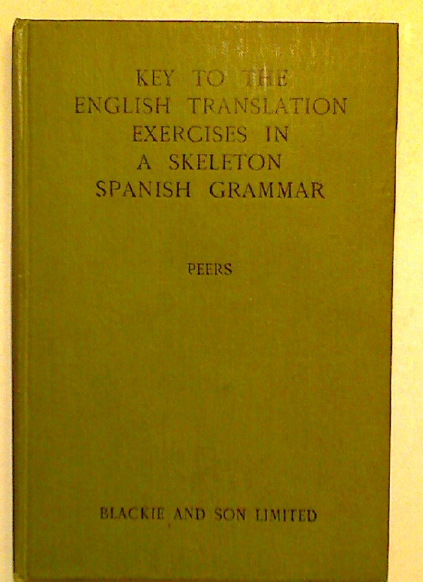 Key to the English Translation Exercises in a Skeleton Spanish Grammar.