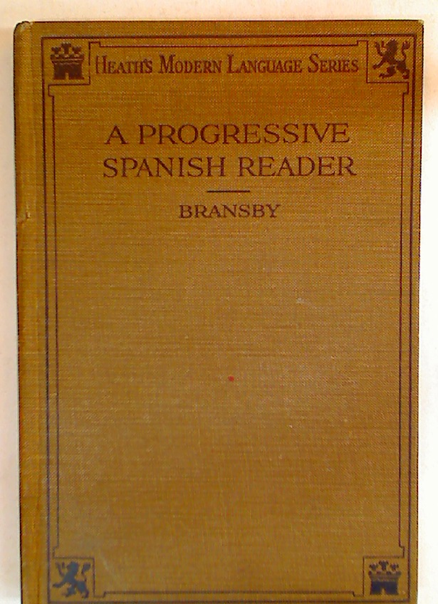 A Progressive Spanish Reader.