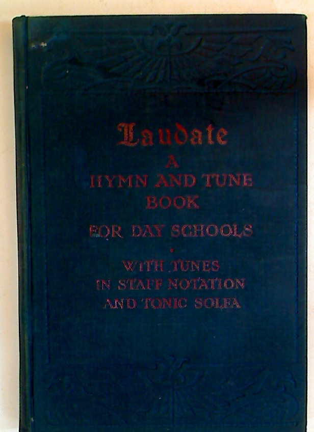 Laudate. A Hymn and Tune Book For Use in Day Schools.