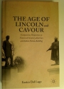 The Age of Lincoln and Cavour. Comparative Perspectives on Nineteenth-Century American and Italian Nation Building.