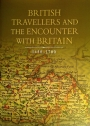 British Travellers and the Encounter with Britain 1450 - 1700.