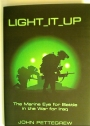 Light It Up. The Marine Eye for Battle in the War for Iraq.