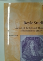 Boyle Studies. Aspects of the Life and Thought of Robert Boyle (1627 - 91)