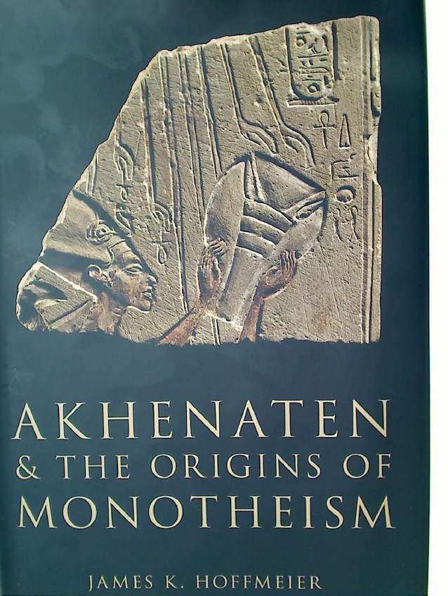 Akhenaten and the Origins of Monotheism.