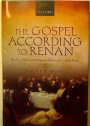 The Gospel According to Renan. Reading, Writing, and Religion in Nineteenth-Century France.