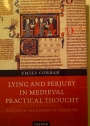 Lying and Perjury in Medieval Practical Thought. A Study in the History of Casuistry.