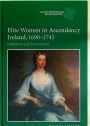 Elite Women in Ascendancy Ireland, 1690 - 1745. Imitation and Innovation.