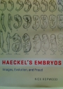 Haeckel's Embryos. Images, Evolution, and Fraud.